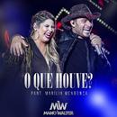 O Que Houve? (Ao Vivo) (feat. Marilia Mendonça)/Mano Walter