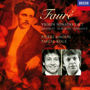 Fauré: Violin Sonatas Nos. 1 & 2, Andante, Romance, Berceuse etc/Pascal Rogé, Pierre Amoyal