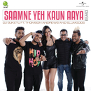 Saamne Yeh Kaun Aaya (feat. Thomson Andrews, Slumgods)/DJ Suketu