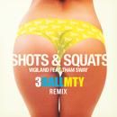 Shots & Squats (3BallMTY Remix) (feat. Tham Sway)/Vigiland
