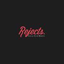 Rejects/Social Club Misfits