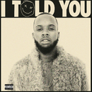 I Told You/Tory Lanez