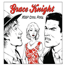 Keep Cool Fool/Grace Knight