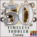 50 Timeless Toddler Tunes/Sugar Kane Music
