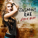 Listen Here/Jasmine Rae