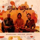 Djan Djan/Mamadou Diabate, Bobby Singh, Jeff Lang