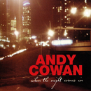 When The Night Comes In/Andy Cowan