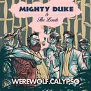 Werewolf Calypso/Mighty Duke & The Lords