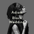 Black Wedding/Adiam