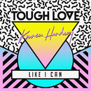 Like I Can/Tough Love, Karen Harding