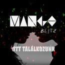 Ott Találkozunk/Mango Blitz