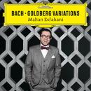 Bach: Goldberg Variations/Mahan Esfahani