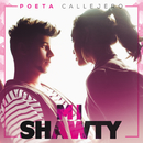 Mi Shawty/Poeta Callejero