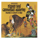 ニッポン・ソウル+1/Cannonball Adderley Sextet