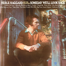 Someday We'll Look Back/Merle Haggard & The Strangers