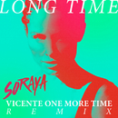 Long Time (Vicente One More Time Remix)/Soraya