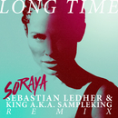 Long Time (Sebastian Ledher & King a.k.a. Sampleking Remix)/Soraya