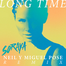 Long Time (Neil & Miguel Pose Remix)/Soraya