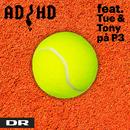 Wozniacki-sangen (feat. Tue & Tony På P3)/ADHD