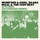 Si Tu Veux (OkayShades Remix)/Mumford & Sons, Baaba Maal, The Very Best