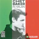 Chet Baker In Milan/Chet Baker