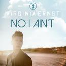 No I Ain't/Virginia Ernst