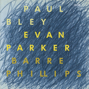 Time Will Tell/Paul Bley, Evan Parker, Barre Phillips