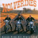 Gonna Ride All Night Long/Wolverines