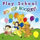 Hip Hip Hooray!/Play School