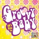 Groovy Baby/Mark Walmsley