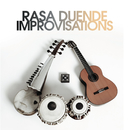 Improvisations/Rasa Duende