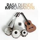 Improvisations/Rasa Duende