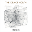 Ballads/The Idea Of North