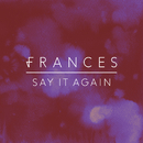 Say It Again (Remix EP)/Frances
