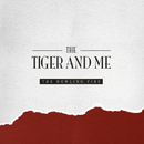 The Howling Fire/The Tiger & Me