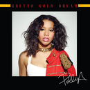 Ghetto Gold Dream EP/Polly A