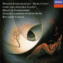 Mahler: Rückert Lieder; Kindertotenlieder; Lieder eines fahrenden Gesellen; Des Knaben Wunderhorn/Brigitte Fassbaender, Deutsches Symphonie-Orchester Berlin, Riccardo Chailly