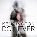 Do I Ever/Kensington