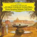 レスピーギ:ローマ三部作、リュートのための古風な舞曲とアリア第3組曲/Seiji Ozawa, Boston Symphony Orchestra
