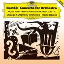 バルトーク:管弦楽のための協奏曲 & 弦楽器、打楽器とチェレスタのための音楽/Pierre Boulez, Chicago Symphony Orchestra