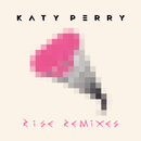 Rise Remixes/Katy Perry