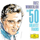 Fritz Wunderlich - The 50 Greatest Tracks/Fritz Wunderlich