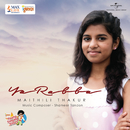 Ya Rabba/Maithili Thakur