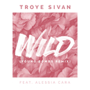 WILD (feat. Alessia Cara) [Young Bombs Remix] (Young Bombs Remix) (feat. Alessia Cara, Young Bombs)/Troye Sivan