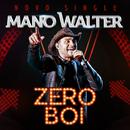 Zero Boi (Ao Vivo)/Mano Walter