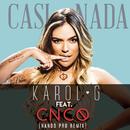 Casi Nada (Nando Pro Remix) (feat. CNCO)/Karol G