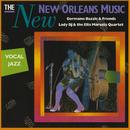 The New New Orleans Music: Vocal Jazz/Germaine Bazzle & Friends, Lady BJ & The Ellis Marsalis Quartet