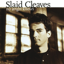 No Angel Knows/Slaid Cleaves