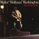 "Out Of The Dark/Walter ""Wolfman"" Washington"