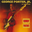 Runnin' Partner/George Porter, Jr.